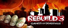 Rebuild 3: Gangs of Deadsville Trainer