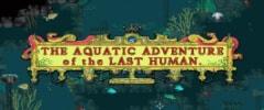 The Aquatic Adventure of the Last Human Trainer