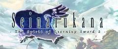Seinarukana -The Spirit of Eternity Sword 2 Trainer