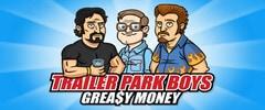 Trailer Park Boys: Greasy Money Trainer