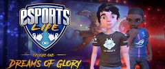 Esports Life: Ep.1 - Dreams of Glory Trainer