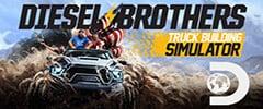 Diesel Brothers: Truck Building Simulator Trainer