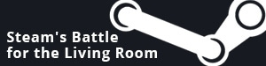 Article: Steam's Battle for the Living Room