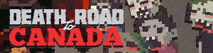 Death Road to Canada Review for PC