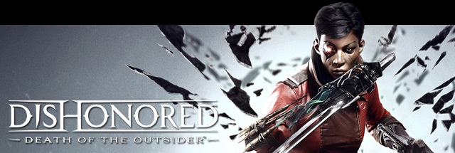 Dishonored : Death of the Outsider Message Board for PC