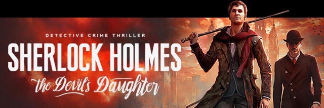 Sherlock Holmes: The Devil´s Daughter Cheats for XBox One